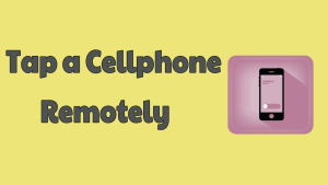 Tap a Cell Phone Remotely