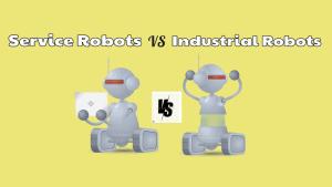 Service Robots VS Industrial Robots