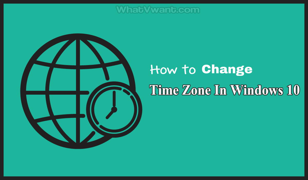 How to change the time zone in Windows 10