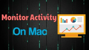 Monitor Activity On Mac