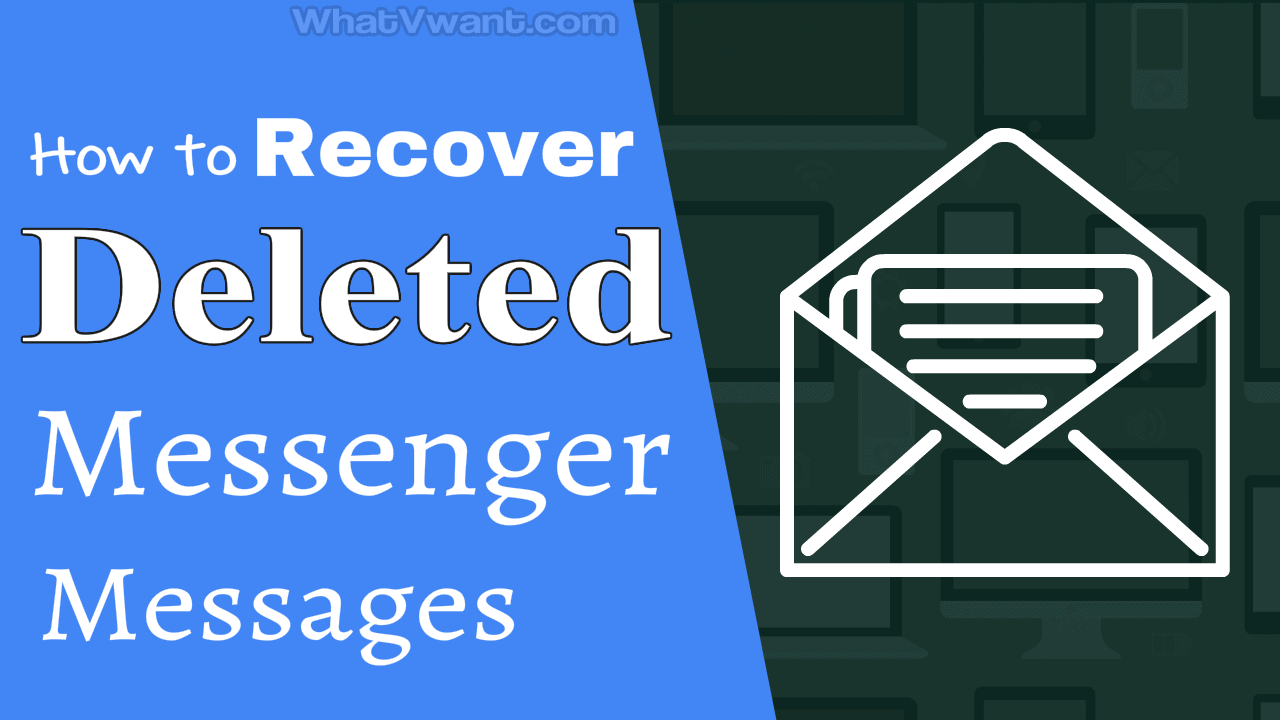 Recover deleted messenger messages