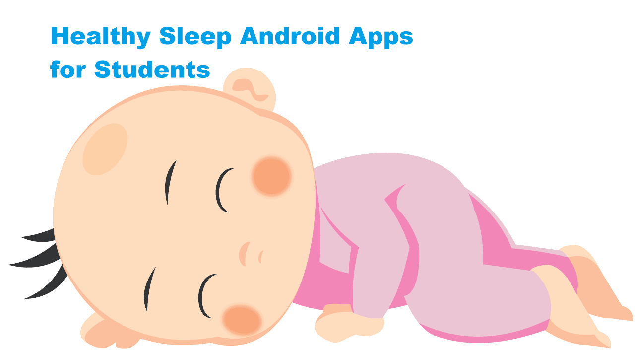 Healthy Sleep Android Apps for Students