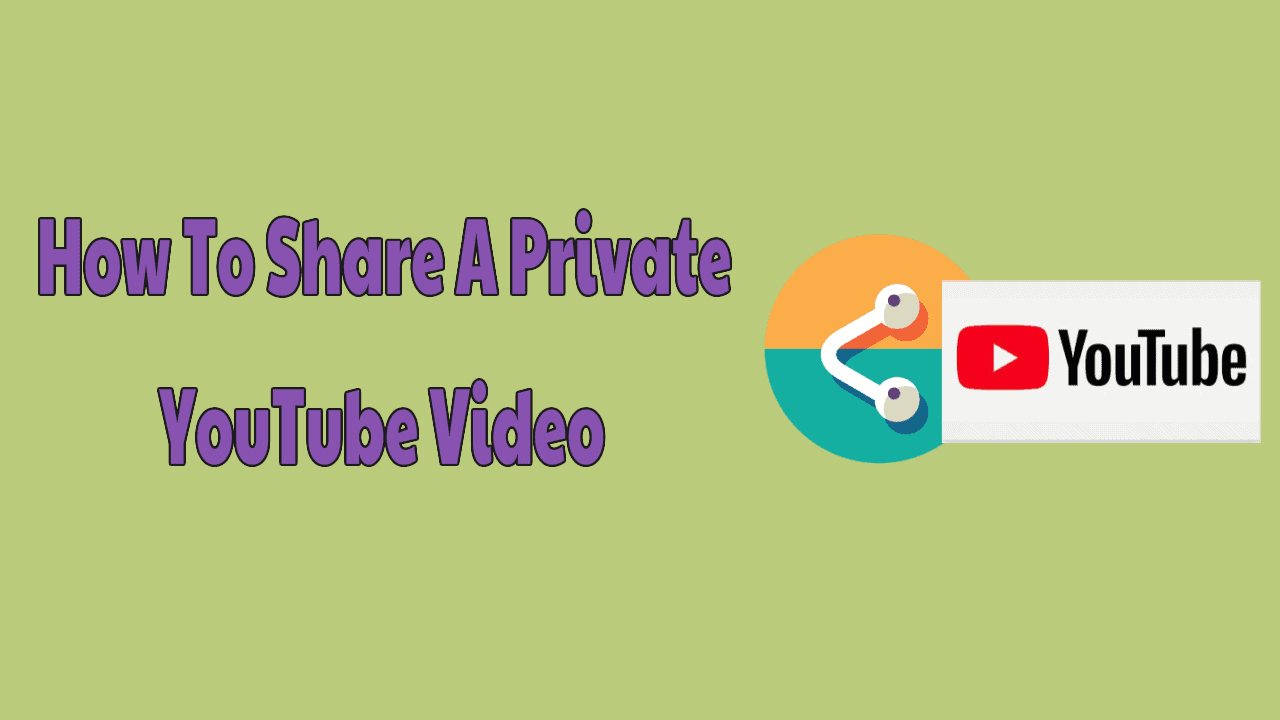 Share A Private YouTube Video