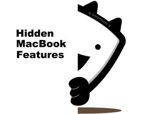 Hidden Macbook Features