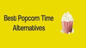 Best Popocorn Time Alternatives