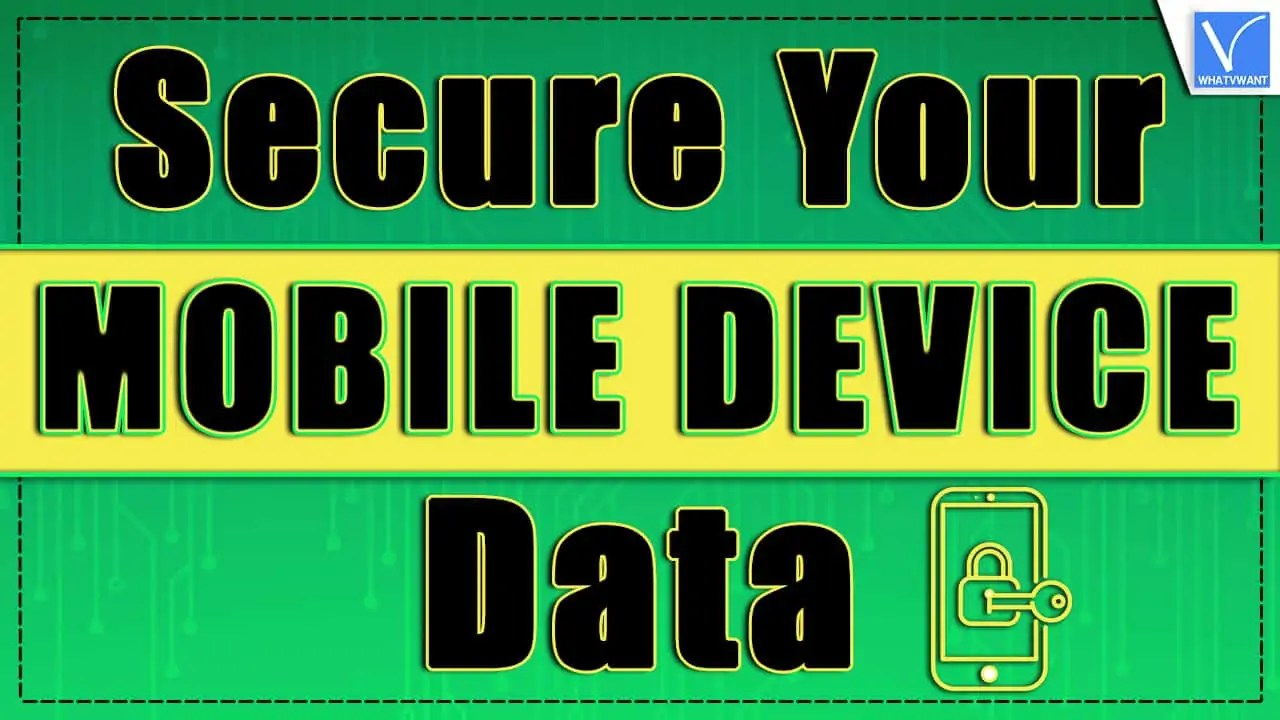 Secure Your Mobile Device Data