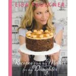 Lisa Faulkner - Recipes from My Mother for My Daughter