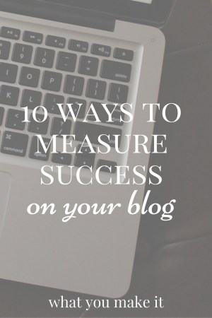 10 ways to measure success on your blog