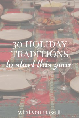 30 Holiday Traditions to Start This Year