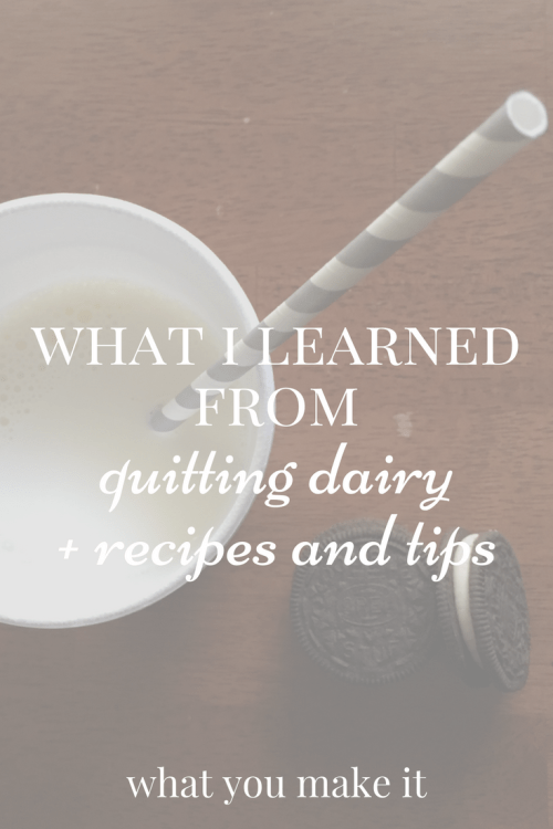 what i learned from quitting dairy + recipes and tips