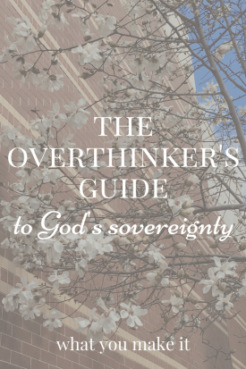 The Overthinker's Guide to God's Sovereignty