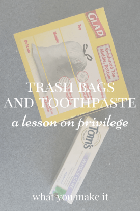 Trash Bags and Toothpaste