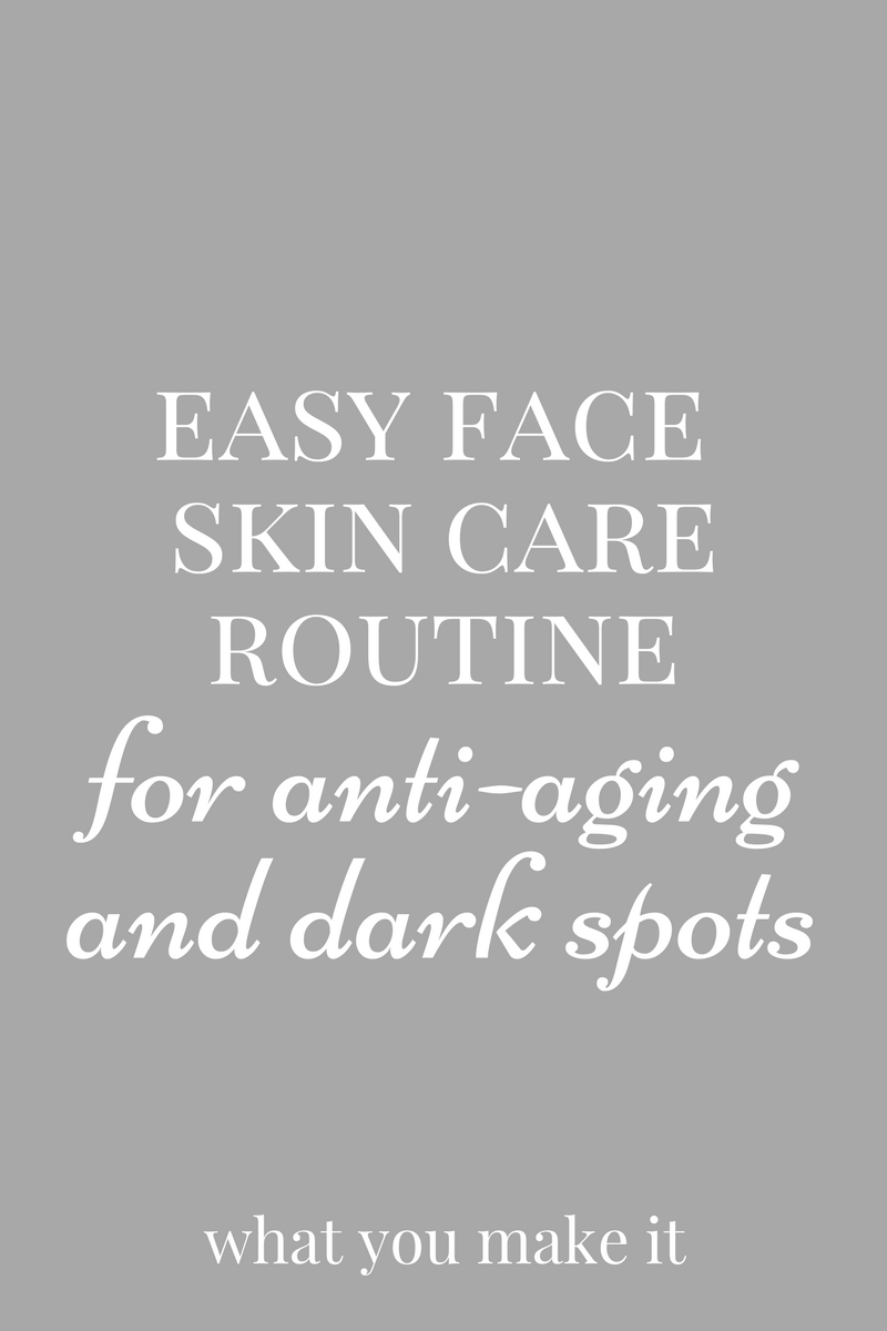 mostly non-toxic easy face skin care routine for your 30s with anti-aging and dark spots
