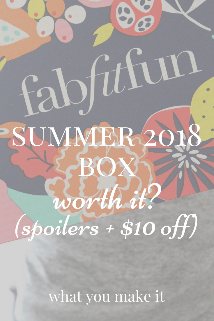 The dish on the FabFitFun Summer 2018 Box with spoilers and a coupon code - What You Make It blog