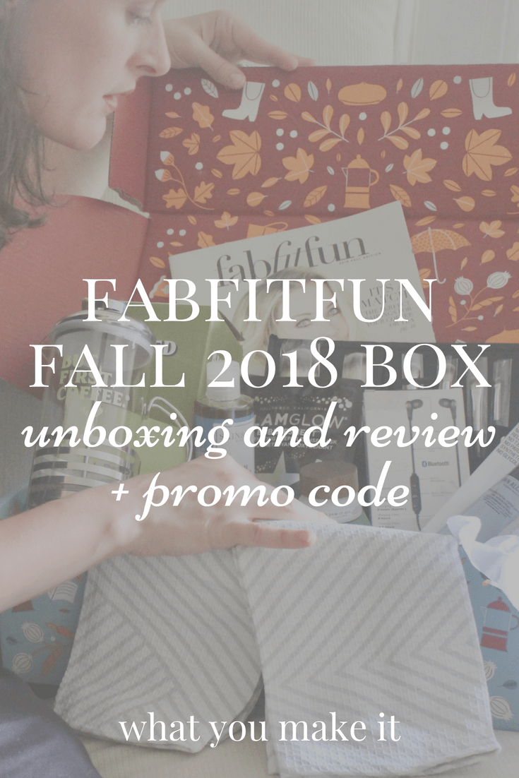 sponsored - fabfitfun fall 2018 review - full spoilers - promo code - coupon - products and add-ons - unboxing - subscription box - What You Make It blog