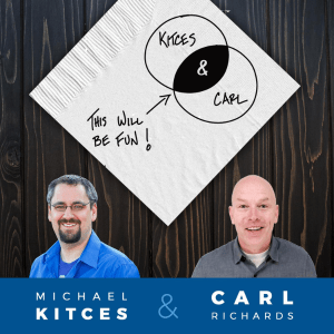 Kitces and Carl podcast