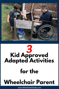 3 Kid Approved Activities for the Wheelchair Parent
