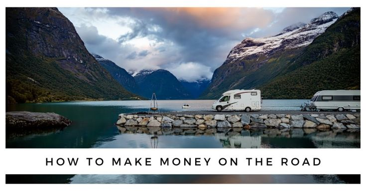 How to Make Money on the Road