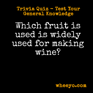 Wine Trivia Questions_Fruit for Making It