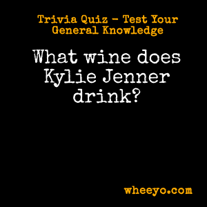 Wine Trivia Questions_Kylie Jenner