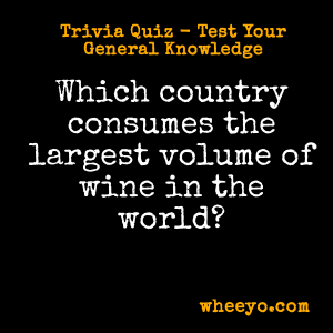 Wine Trivia Questions_Largest Consumer of Wine in the World