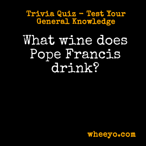 Wine Trivia Questions_Pope Francis