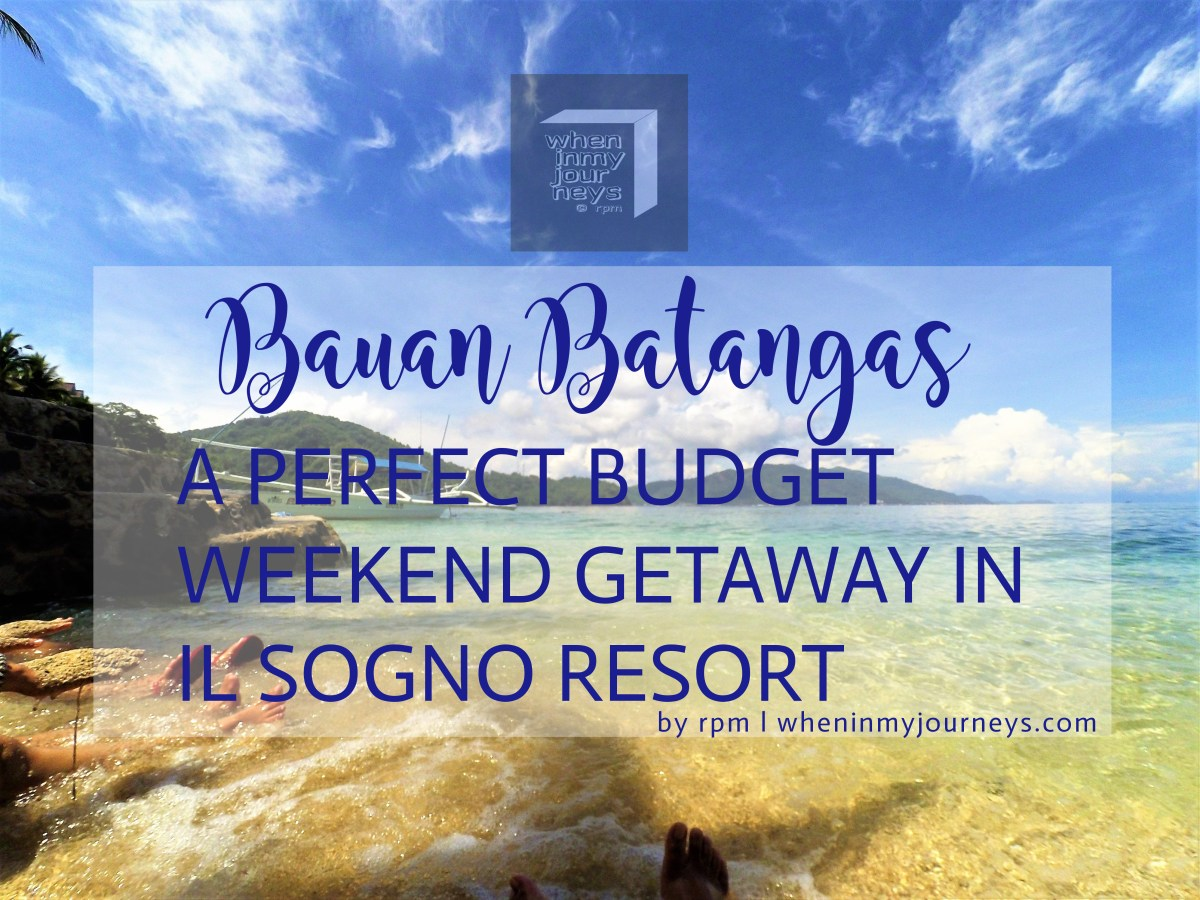 Bauan, Batangas:  A Perfect Budget Weekend Getaway in Il Sogno Resort