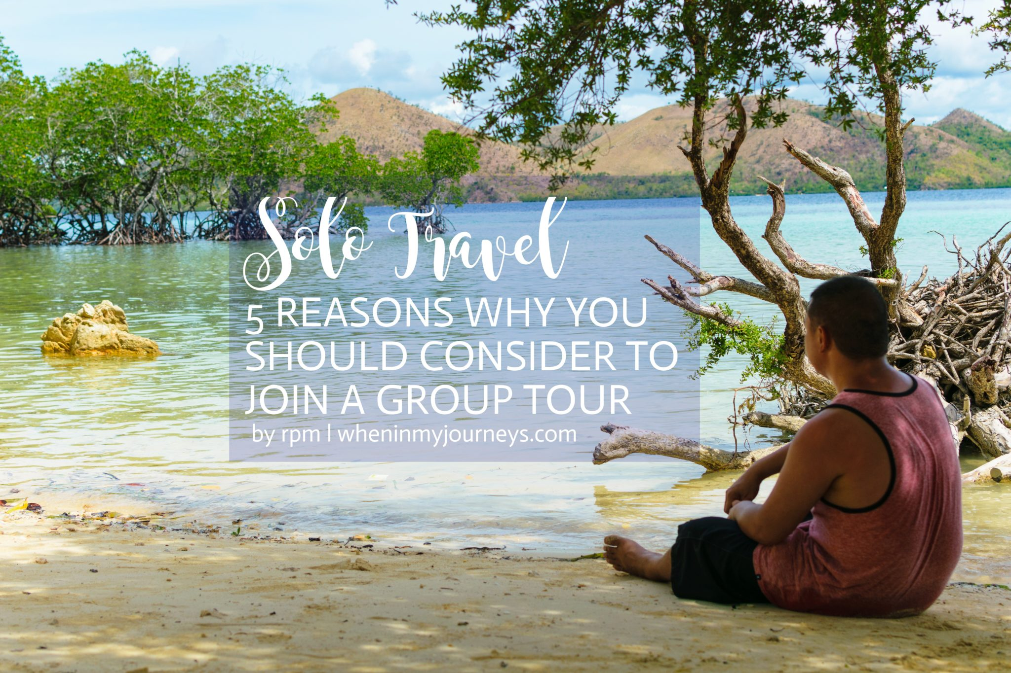 Solo Travel: 5 Reasons Why You Should Consider To Join a