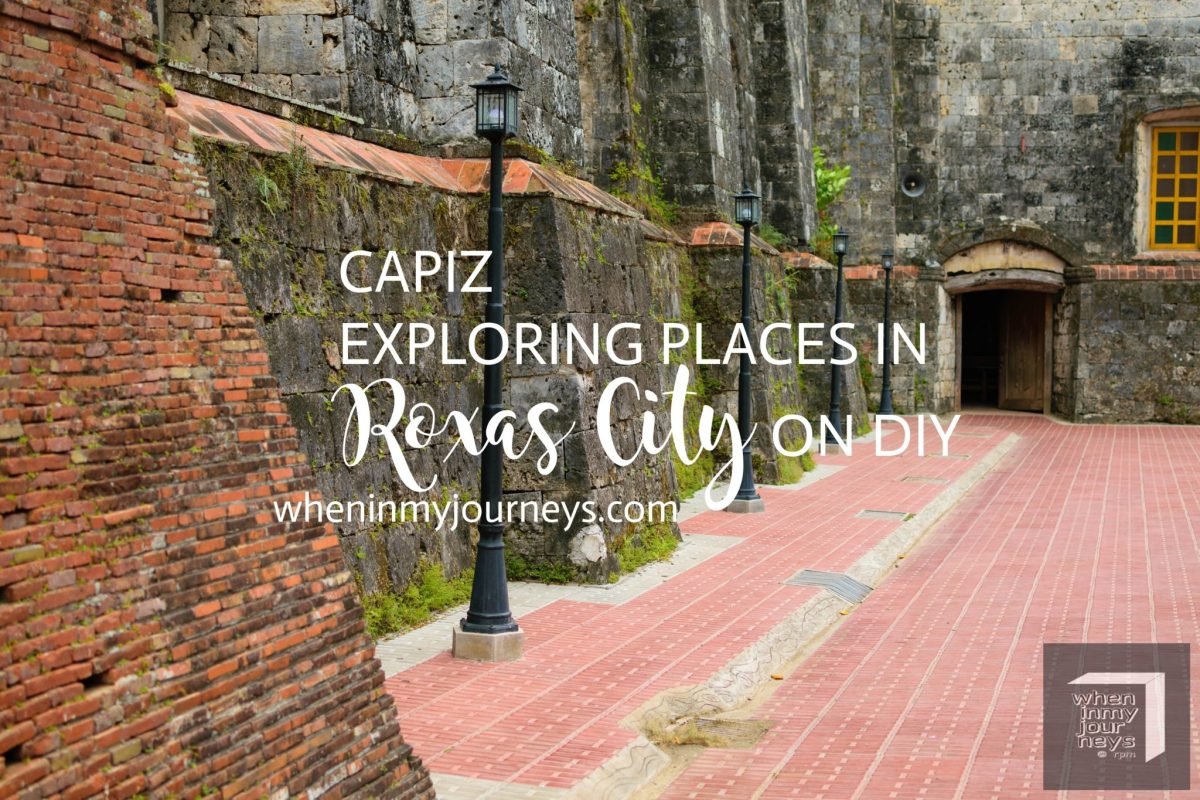 Capiz: Exploring Places in Roxas City on DIY – Travel Guide + 3D/2N Itinerary