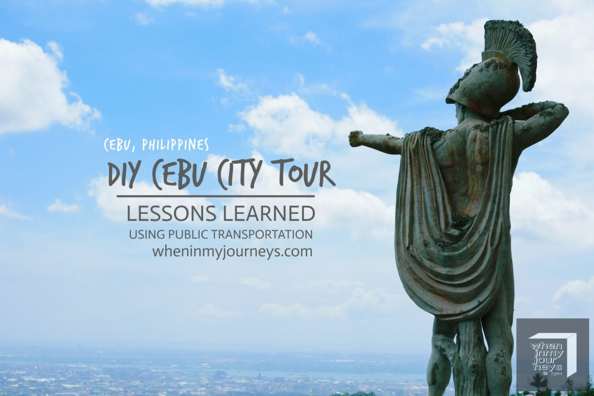Cebu: DIY Cebu City Tour – Part 1, Lessons Learned