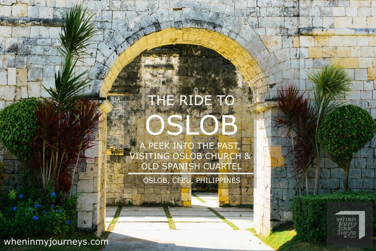 Cebu: The Ride to Oslob – A Peek into the Past, Visiting Oslob Church and the Old Spanish Cuartel
