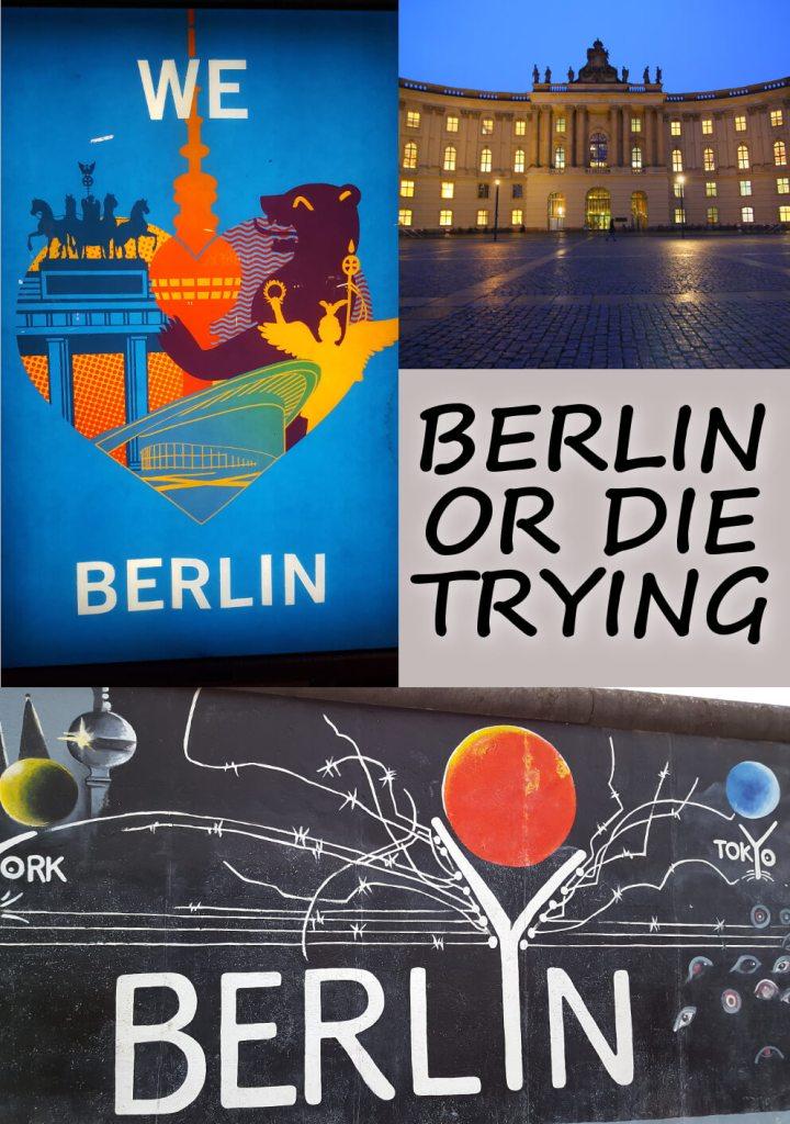 Berlin or Die Trying