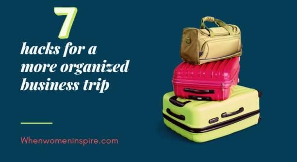 organized business trip hacks