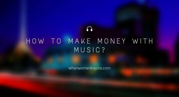 Faire de l'argent avec la musique