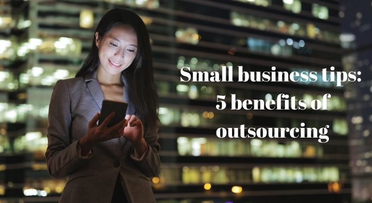 Outsourcing benefits for small businesses