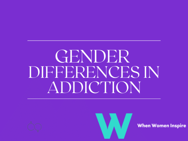 Gender differences in addiction