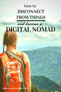 Want to become a digital nomad and work remotely while traveling long-term? Check out this post from our Work Vanlife Balance Series all about how to disconnect from things and begin a minimalist lifestyle.