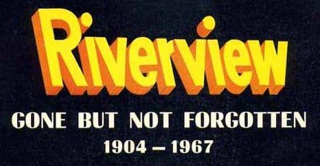 Riverview Gone But Not Forgotten