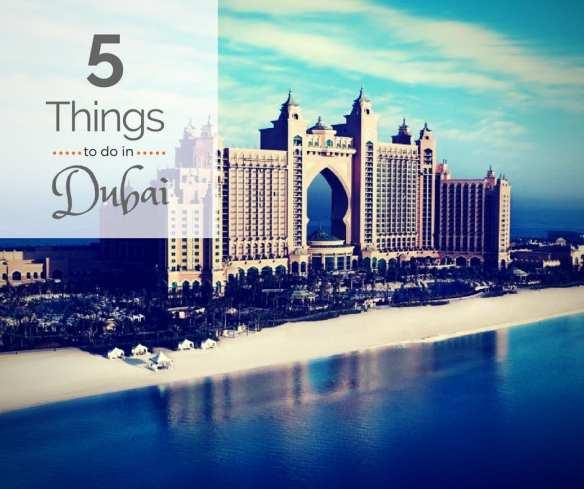 5 things to do in Dubai - Shefali Deshwali