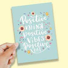 Positive Mind, Positive Vibes, Positive Life- A6 Print