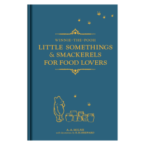 Winnie-the-Pooh: Little Somethings & Smackerels For Food Lovers