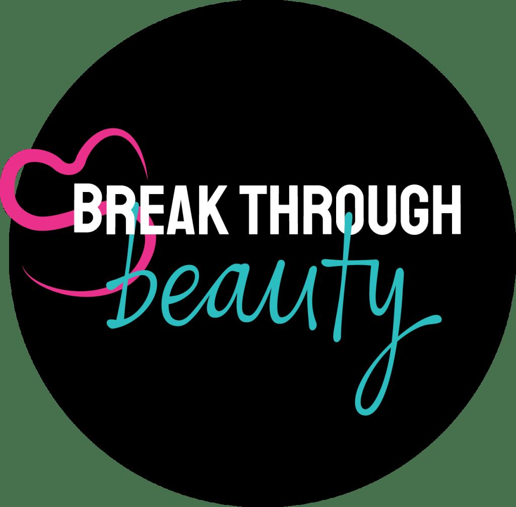 Break Through Beauty