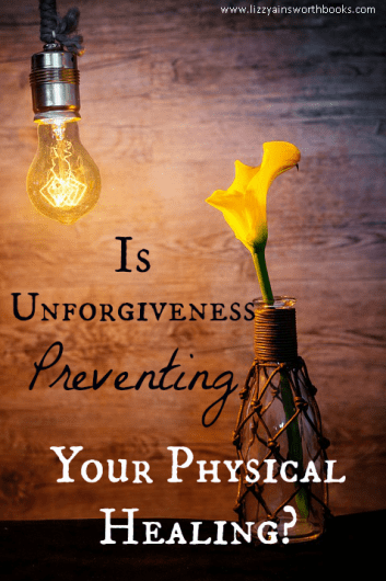 Is Unforgiveness Preventing Healing