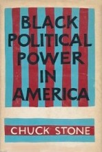 Where Excuses Go to Die_1st Edition Copy of Black Political Power in America by Chuck Stone