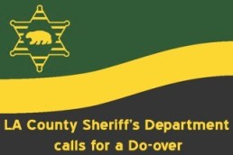 LA County Sheriffs Department calls for a Do-over