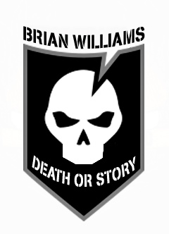 BRAIN WILLIAMS_DEATH OR STORY_Where Excuses Go to Die