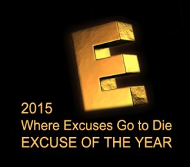 2015 Where Excuses Go to Die_EXCUSE OF THE YEAR