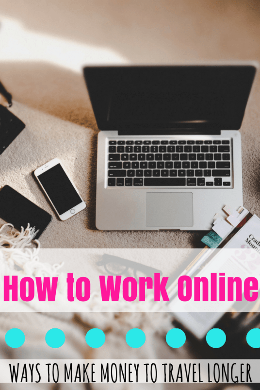 How to Work Online - Ways to Make Money to Travel Longer