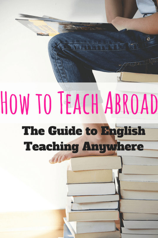 How to Teach Abroad - The Guide to English Teaching Anywhere