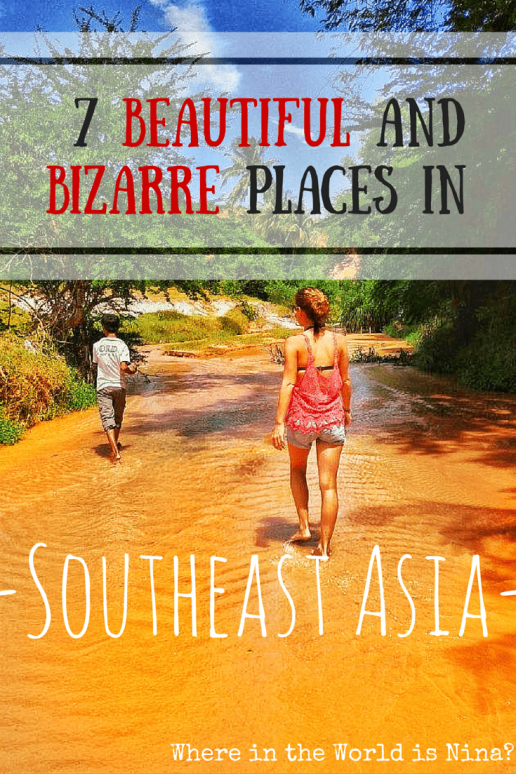 beautiful and bizarre places in Southeast Asia